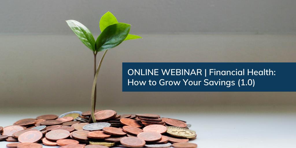 Financial Health: How to Grow Your Savings (1.0)